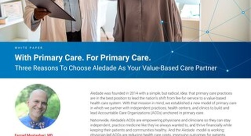 With Primary Care. For Primary Care. Three Reasons to Choose Aledade as Your Value-Based Care Partner