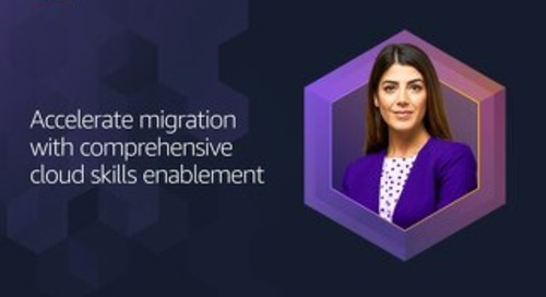 Accelerate migration with comprehensive cloud skills enablement