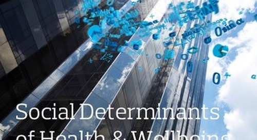 Social Determinants of Health and Wellbeing: How Employers Can Address and Activate Their Efforts