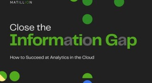 Close the Information Gap: How to Succeed at Analytics in the Cloud