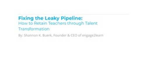 Fixing the Leaky Pipeline: How to Retain Teachers through Talent Transformation