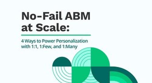 No-Fail ABM at Scale: 1:1, 1:Few, & 1:Many