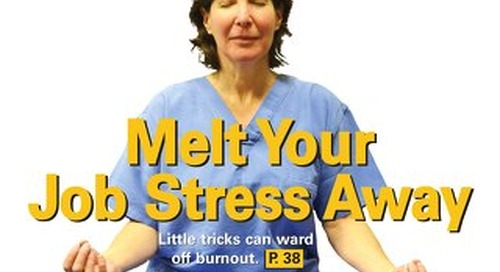 Melt Your Job Stress Away - January 2014 - Subscribe to Outpatient Surgery Magazine