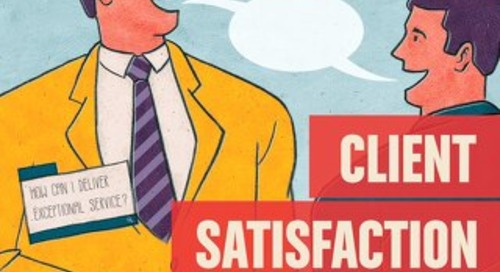 Client Satisfaction: Customer Service is Job One! (Spring 2014)