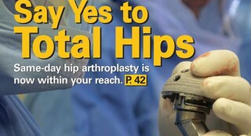 Say Yes to Total Hips - March 2014 - Subscribe to Outpatient Surgery Magazine