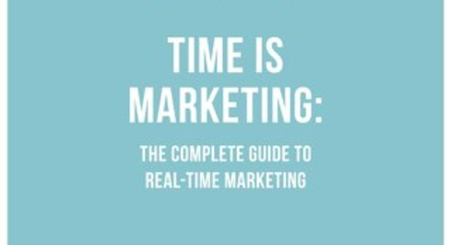 Time is Marketing: The Complete Guide to Real-Time Marketing
