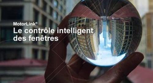 MotorLink® - Le contrôle intelligent des fenêtres