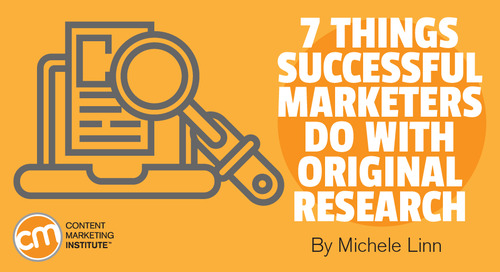 7 Things Successful Marketers Do With Original Research