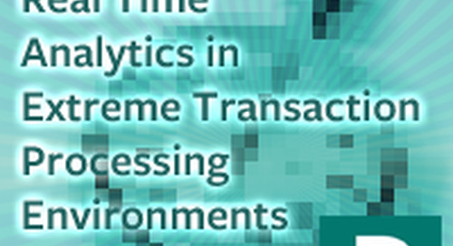 5 Key Capabilities for Real-Time Analytics in Extreme Transaction Processing Environments