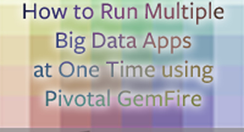 Data Serialization: How to Run Multiple Big Data Apps on a Single Data Store with GemFire