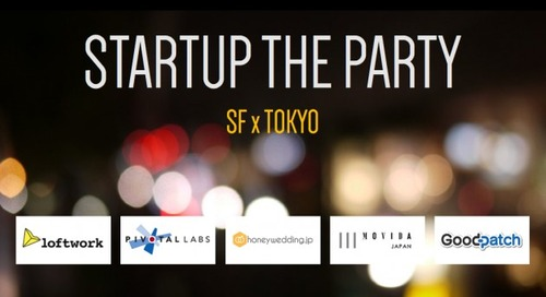 Startup the Party: SF x Tokyo Underground Conference