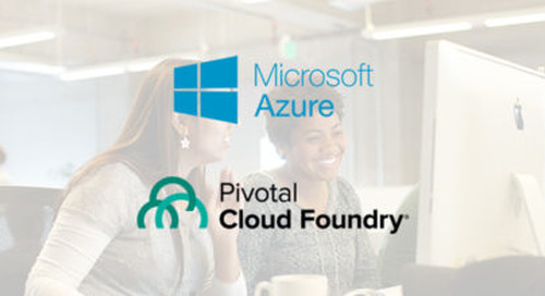 Pivotal Cloud Foundry Goes Global With Microsoft Azure
