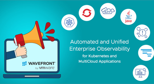Wavefront Automates and Unifies Enterprise Observability for Kubernetes and Applications Running on Multi-Cloud Environments