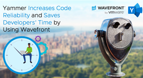Yammer Increases Code Reliability and Saves Developers' Time by Using Wavefront