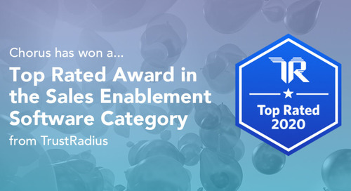 Chorus Voted Top Rated Sales Enablement Tool by TrustRadius Reviewers (for the Second Year in a Row!)