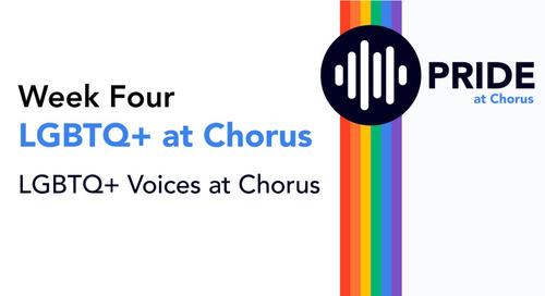 Celebrating Pride at Chorus: Week Four