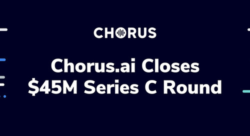 "Chorus Raises $45M Series C to Put the ""R"" in CRM"