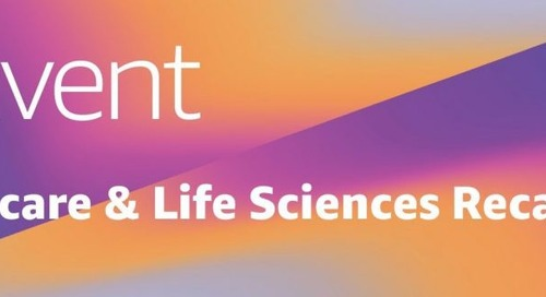 AWS re:Invent 2019 – Healthcare and life sciences industry recap