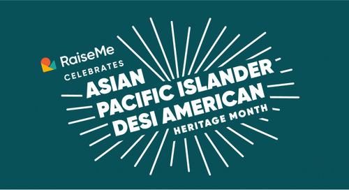 RaiseMe Partners Celebrating Asian Pacific Islander Desi Heritage Month