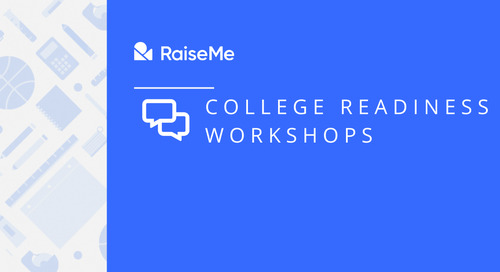 Introducing RaiseMe's College Readiness Workshops: A Virtual Series for Students and Parents