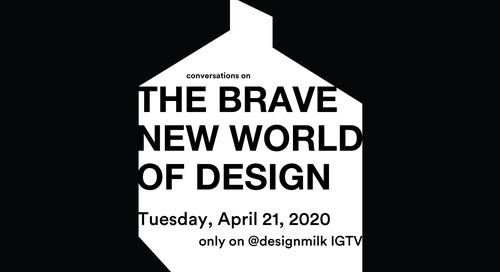 Save the Date 4/21: The Brave New World of Design on @designmilk IGTV