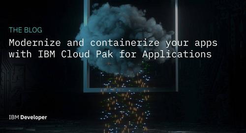 Modernize and containerize your apps with IBM Cloud Pak for Applications