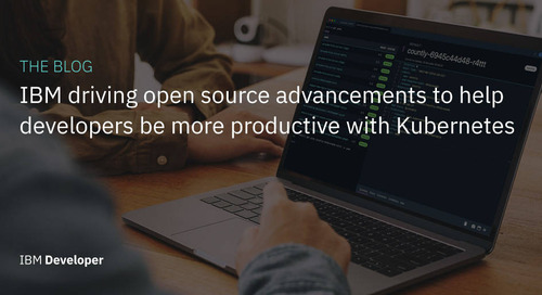 IBM driving open source advancements to help developers be more productive with Kubernetes
