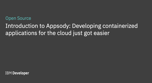 Introduction to Appsody: Developing containerized applications for the cloud just got easier