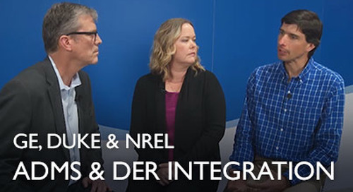 GE, Duke & NREL - ADMS & DER Integration