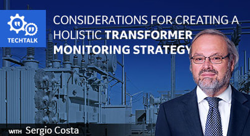 Considerations for Creating A Holistic Transformer Monitoring Strategy