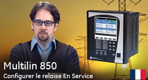 Multilin 850 - Configurer le relais En Service