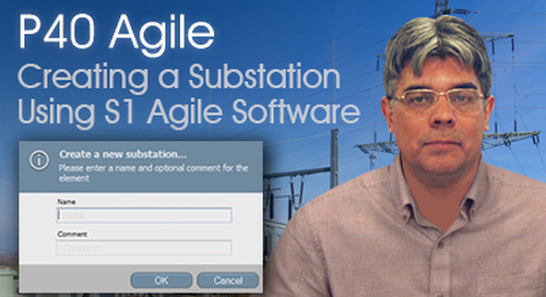 P40 Agile - Creating a Substation Using S1 Agile Software