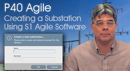 P40 Agile - Creating a Substation Using S1 Agile Software