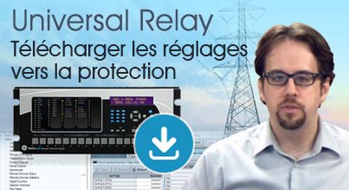 Multilin Universal Relay - Télécharger le fichier de réglage vers la protection