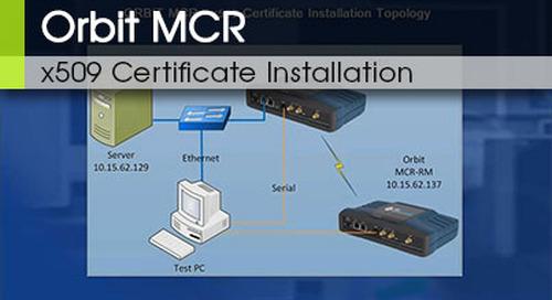 Orbit™ MCR | x509 Certificate Installation v1.4