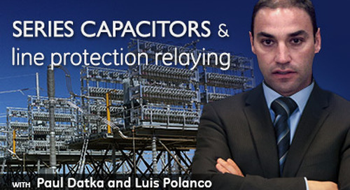 Reactive Power Solutions Part IV - Effects of Series Capacitors on Line Protection Relaying