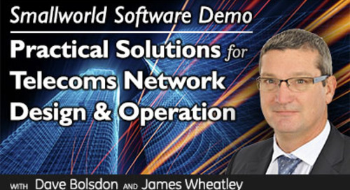 Smallworld Software Demo: Practical Solutions for Telecoms Network Design and Operation