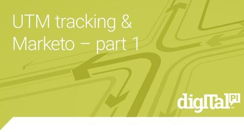 UTM Tracking & Marketo – Part 1