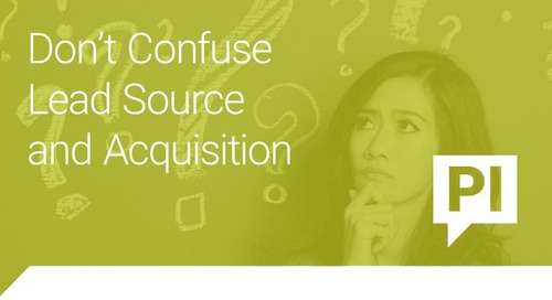 Don't Confuse Lead Source and Acquisition