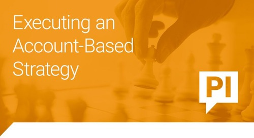 Executing an Account-Based Strategy, Part 1