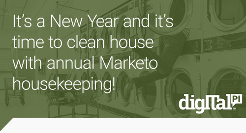 It's a New Year and it's time to clean house with annual Marketo housekeeping!
