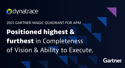 Dynatrace again named a Leader in 2021 Gartner Magic Quadrant for APM, received highest scores in 4 of 5 use cases in 2021 Gartner Critical