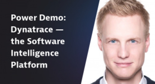Power Demo:  Dynatrace – The Software Intelligence Platform