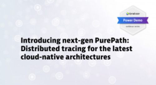 Power Demo: Introducing next-gen PurePath: Distributed tracing for the latest cloud-native architectures