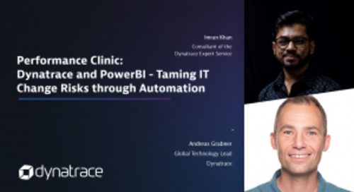 Performance Clinic: Dynatrace and PowerBI – Taming IT Change Risks through Automation