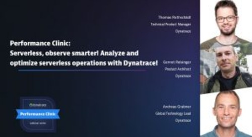 Performance Clinic: Serverless, observe smarter! Analyze and optimize serverless operations with Dynatrace!