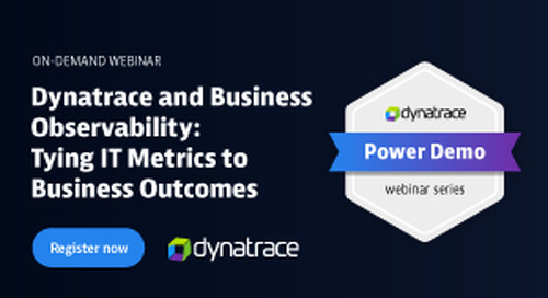Power Demo: Dynatrace and Business Observability: Tying IT Metrics to Business Outcomes