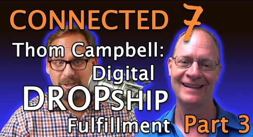 Episode 7: Digital Dropship Fulfillment - Thom Campbell of Capacity, LLC (Part 3)