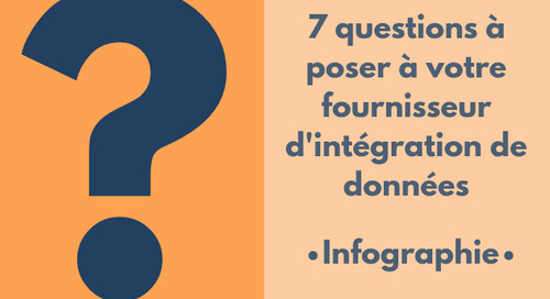 Sept questions à poser à votre fournisseur d'intégration de données
