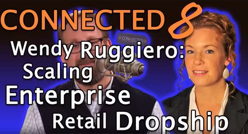 Episode 8: Wendy Ruggiero & Scaling Enterprise Retail Dropship